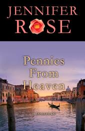 Pennies from Heaven: A Romance