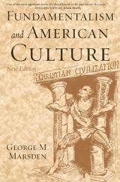 Fundamentalism and American Culture: Edition 2