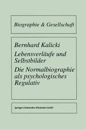 Lebensverläufe und Selbstbilder: Die Normalbiographie als psychologisches Regulativ