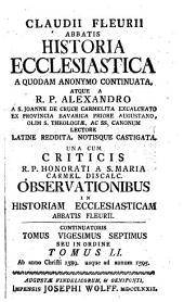 Historia Ecclesiastica: Una Cum Criticis R. P. Honorati A S. Maria Carmel. Discalc. Observationibus In Historiam Ecclesiasticam Abbatis Fleurii. Ab anno Christi 1589. usque ad annum 1595. 51