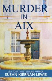 Murder in Aix: Book 5 of the Maggie Newberry Mysteries