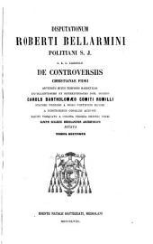 Disputationum Roberti Bellarmini, politani, S.J.: De concilis et ecclesia. De conciliorum auctoritate