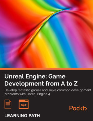 Unreal Engine  Game Development from A to Z PDF