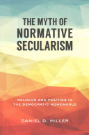 The Myth of Normative Secularism