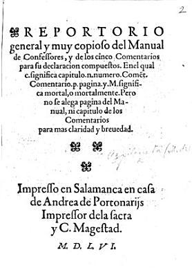 Repertorio general y muy copioso del Manual de Confessores y de los cinco comentarios para su declaracion compuestos  etc   By M  de Azpilcueta   PDF