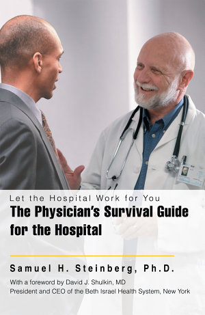 The Physician s Survival Guide for the Hospital