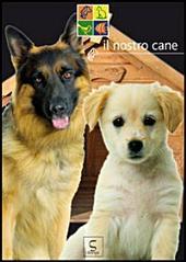 Il nostro cane - Animali in casa