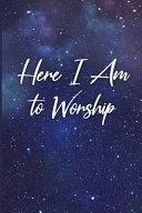 Here I Am to Worship