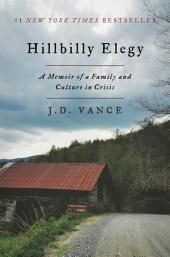 Hillbilly Elegy – A Memoir of a Family and Culture in Crisis