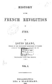History of the French revolution of 1789: Volume 1