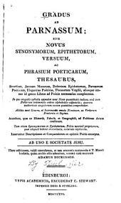 Gradus ad Parnassum: sive, Novus synonymorum, epithetorum, versuum, ac phrasium poeticarum, thesaurus