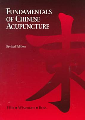 Fundamentals of Chinese Acupuncture PDF