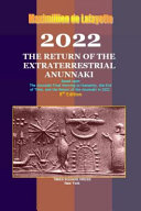 2022  the Return of the Extraterrestrial Anunnaki
