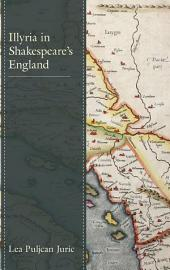 Illyria in Shakespeare   s England PDF