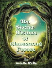 The Secret Wisdom of Charmwood Forest