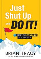 Just Shut Up and Do It PDF