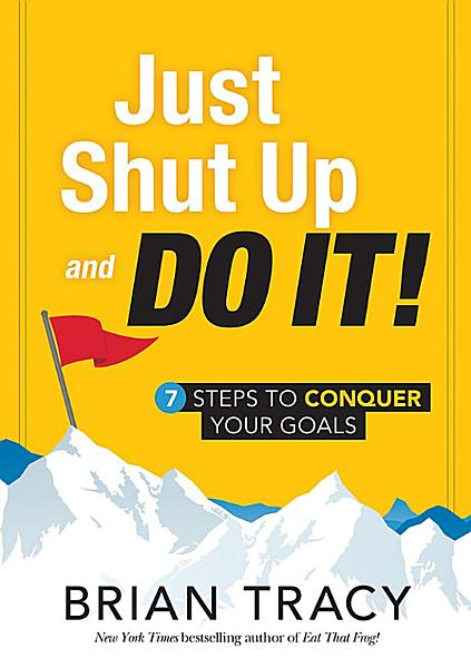 Just Shut Up and Do It