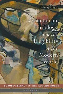 Orientalism  Philology  and the Illegibility of the Modern World