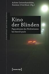 Kino der Blinden: Figurationen des Nichtwissens bei David Lynch