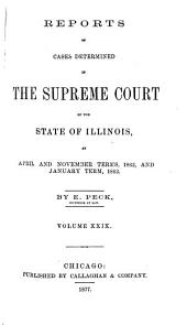 Reports of Cases Determined in the Supreme Court of the State of Illinois: Volume 29