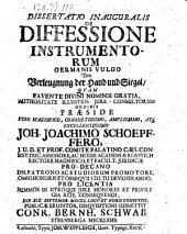 Dissertatio ... de diffessione instrumentorum, germanis vulgo Von Verleugnung der Hand und Siegel ... Resp. Conrado-Bernhardo Schwabe ... Recusa