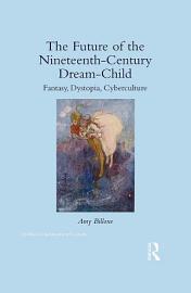 The Future of the Nineteenth Century Dream Child PDF