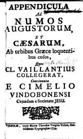 Appendicula ad numos Augustorum et Caesarum ab urbibus Graece loquentibus cusos, quos ... Vaillantius collegerat, concinnata e cimelio Vindobonensi cujusdam e Societate Jesu [J. Khell?].