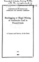 Bootlegging Or Illegal Mining of Anthracite Coal in Pennsylvania