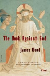 The Book Against God: A Novel