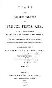 Diary and Correspondence of Samuel Pepys, F.R.S.: Secretary to the Admiralty in the Reigns of Charles II. and James II. With a Life and Notes, Volume 4; Volumes 1667-1668