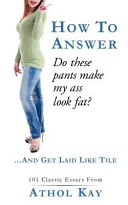 How to Answer  Do These Pants Make My Ass Look Fat