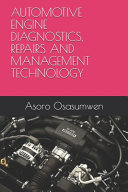 Automotive Engine Diagnostics  Repairs and Management Technology PDF