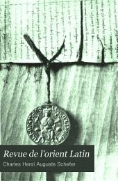 Revue de l'orient Latin: Volume1