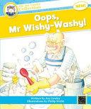 Oops  Mr Wishy Washy