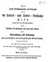Das große Versöhnungsopfer auf Golgatha oder die Leidens- und Todes-Geschichte Jesu ...: aufgeführt zu Oberammergau ... 1820
