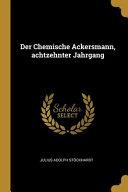 Der Chemische Ackersmann  achtzehnter Jahrgang PDF