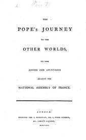 The Pope's Journey to the Other Worlds: To Seek Advice and Assistance Against the National Assembly of France