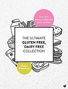 The Ultimate Gluten Free  Dairy Free Collection Book