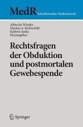 Rechtsfragen der Obduktion und postmortalen Gewebespende