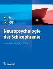 Neuropsychologie der Schizophrenie: Symptome, Kognition, Gehirn