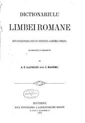 Dictionariulu limbei romane: dupo insarcinarea data de Societatea academica romana, Volumul 1