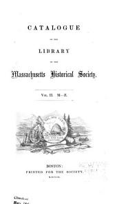 Catalogue of the library of the Massachusetts Historical Society ...
