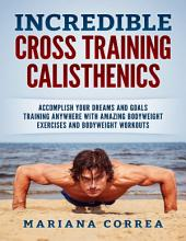 Incredible Cross Training Calisthenics