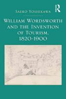 William Wordsworth and the Invention of Tourism  1820 1900 PDF