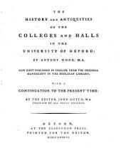The History and Antiquities of the Colleges and Halls in the University of Oxford:: Volume 3