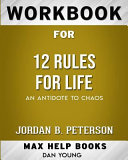 Workbook For 12 Rules For Life  An Antidote To Chaos  Max Help Workbooks