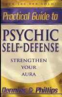 The Llewellyn Practical Guide to Psychic Self-defense & Well-being