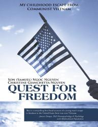 Quest For Freedom My Childhood Escape From Communist Vietnam Book PDF