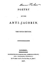 Poetry of The Anti-Jacobin [by G. Canning and others].