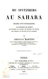 Du Spitzberg au Sahara: étapes d'un naturaliste au Spitzberg, en Laponie, en Écosse, en Suisse, en France, en Italie, en Orient, en Égypte et en Algérie